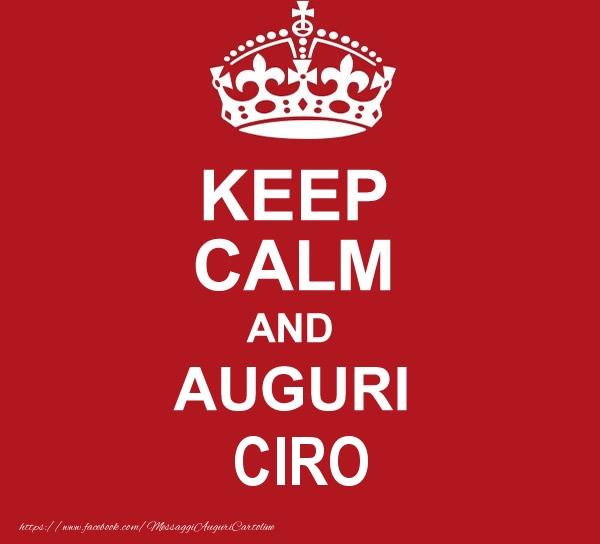 Cartoline di auguri - KEEP CALM AND AUGURI Ciro!