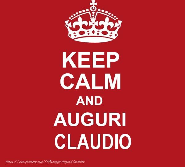 Cartoline di auguri - KEEP CALM AND AUGURI Claudio!