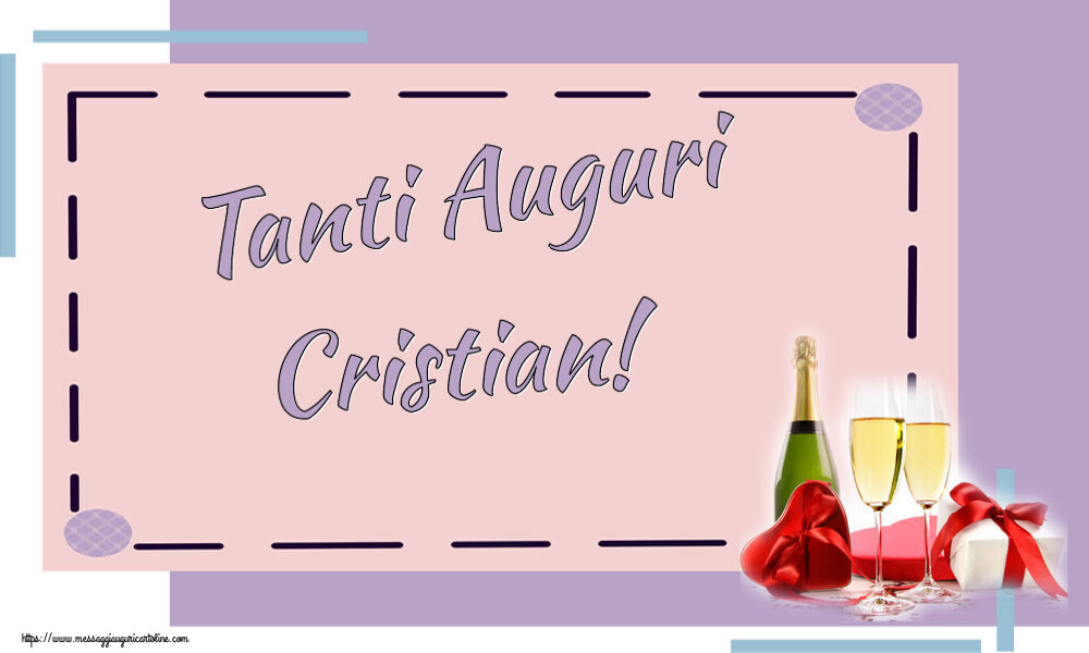 Cartoline di auguri - Tanti Auguri Cristian!