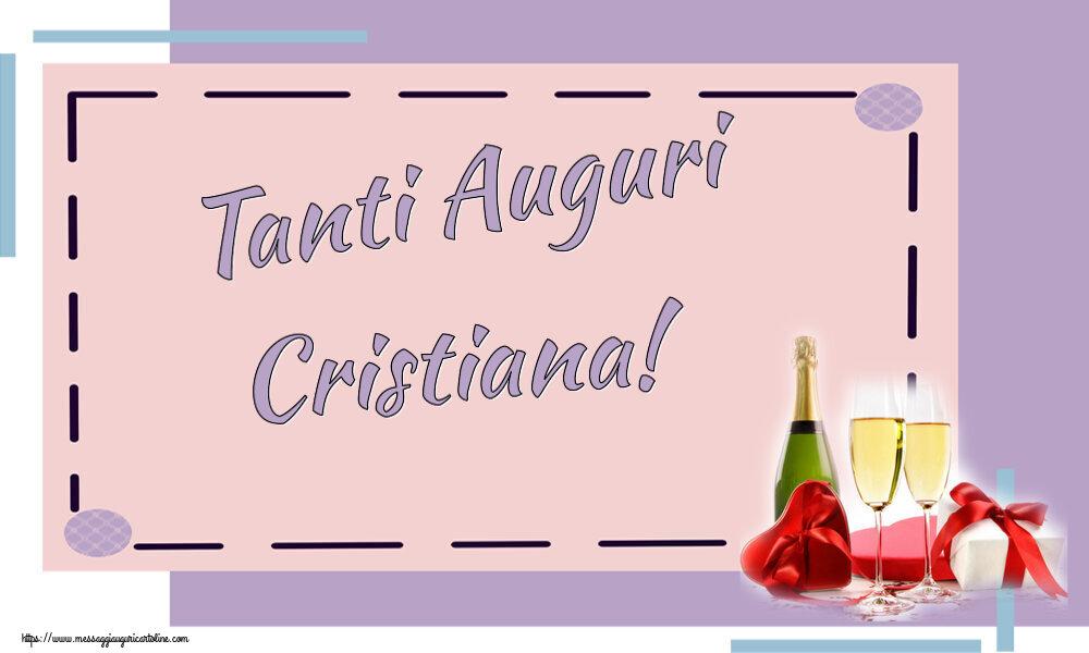 Cartoline di auguri - Tanti Auguri Cristiana!