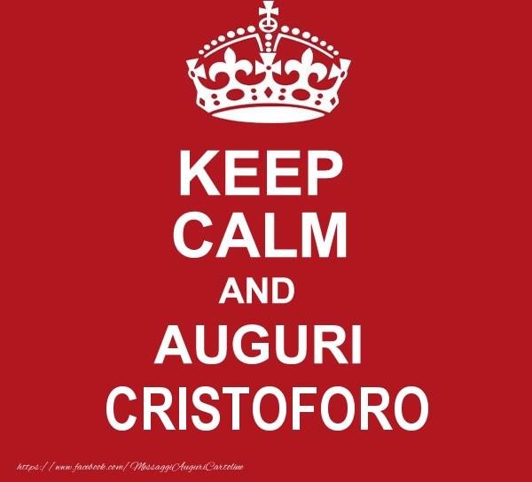Cartoline di auguri - KEEP CALM AND AUGURI Cristoforo!