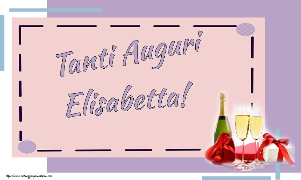 Cartoline di auguri - Tanti Auguri Elisabetta!
