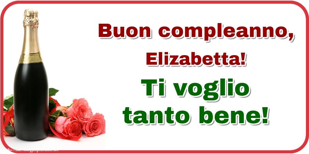 Cartoline di auguri - Buon compleanno, Elizabetta! Ti voglio tanto bene!