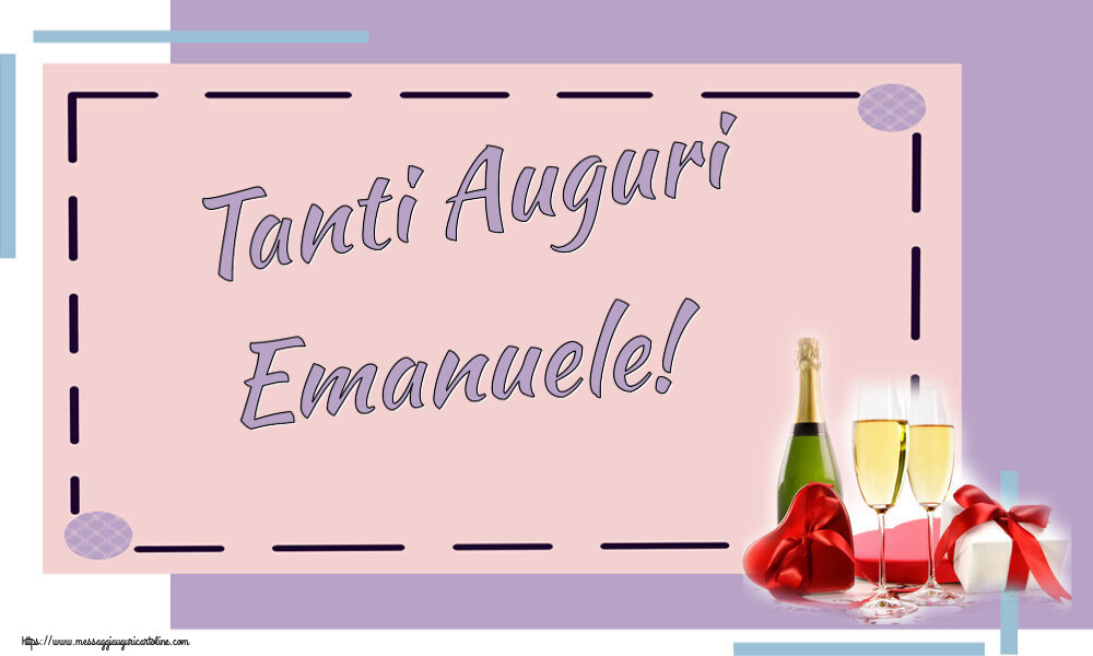Cartoline di auguri - Tanti Auguri Emanuele!