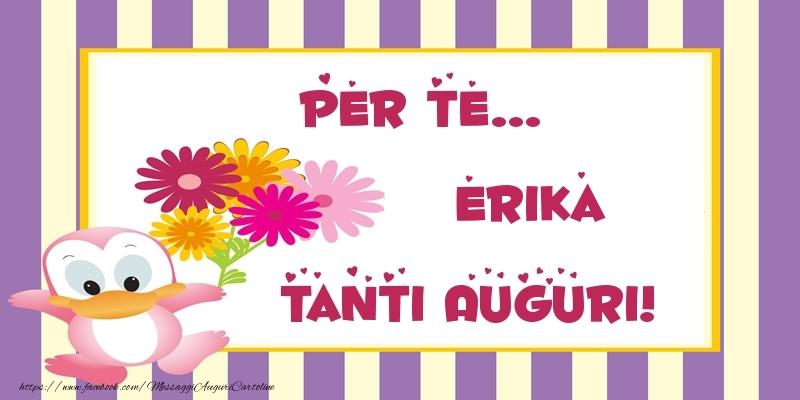 Cartoline di auguri - Pentru te... Erika Tanti Auguri!