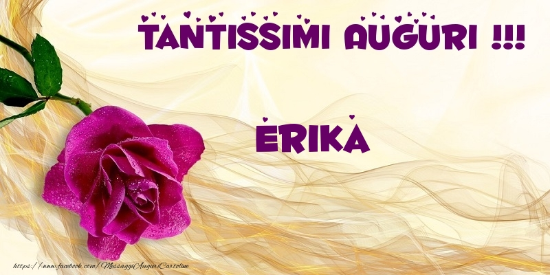 Cartoline di auguri - Tantissimi Auguri !!! Erika