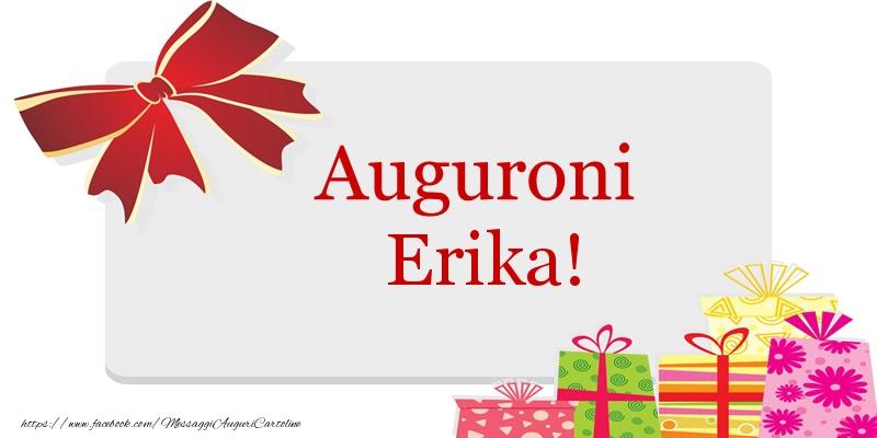 Cartoline di auguri - Auguroni Erika!