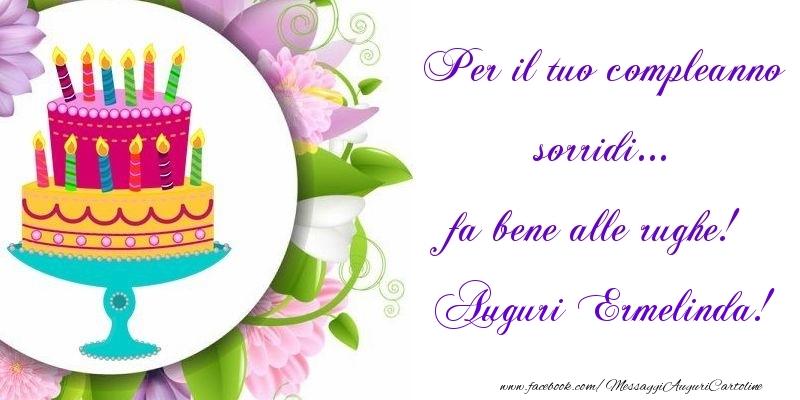 Cartoline di auguri - Per il tuo compleanno sorridi... fa bene alle rughe! Ermelinda