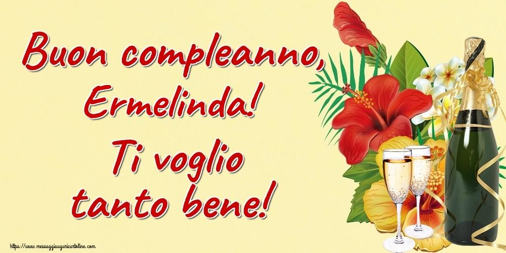 Cartoline di auguri - Buon compleanno, Ermelinda! Ti voglio tanto bene!