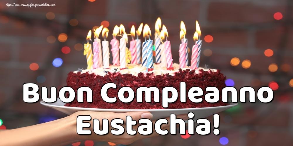 Cartoline di auguri - Buon Compleanno Eustachia!