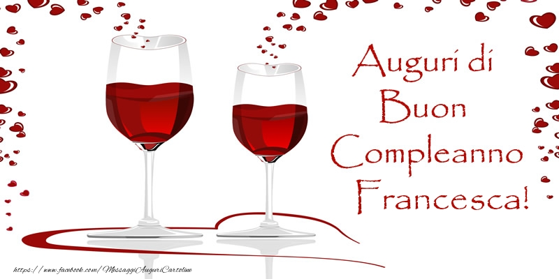 Famoso Auguri di Buon Compleanno Francesca! - Cartoline di auguri per  CA34