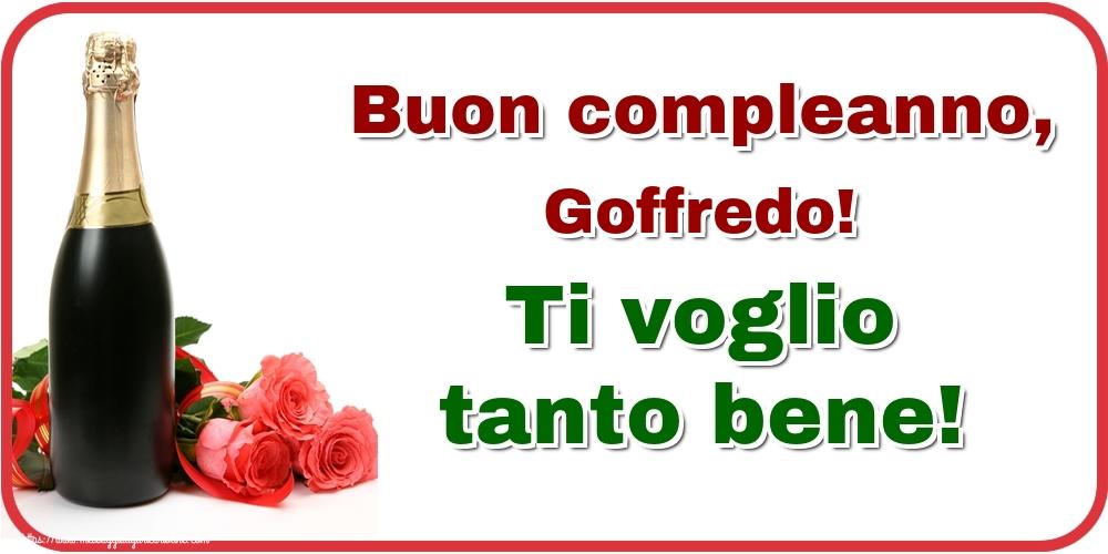 Cartoline di auguri - Buon compleanno, Goffredo! Ti voglio tanto bene!