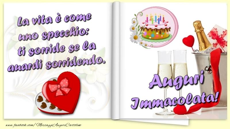 Cartoline di auguri - La vita è come uno specchio:  ti sorride se la guardi sorridendo. Auguri Immacolata