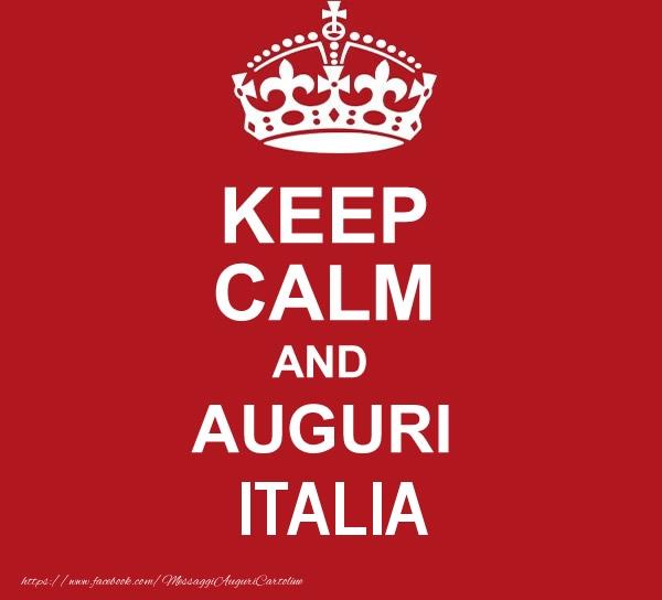 Cartoline di auguri - KEEP CALM AND AUGURI Italia!