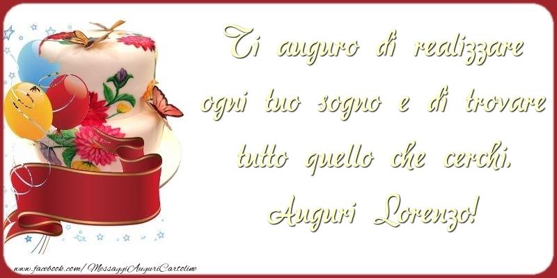 Cartoline di auguri - Ti auguro di realizzare ogni tuo sogno e di trovare tutto quello che cerchi. Lorenzo