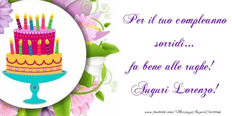 Cartoline di auguri - Per il tuo compleanno sorridi... fa bene alle rughe! Lorenzo