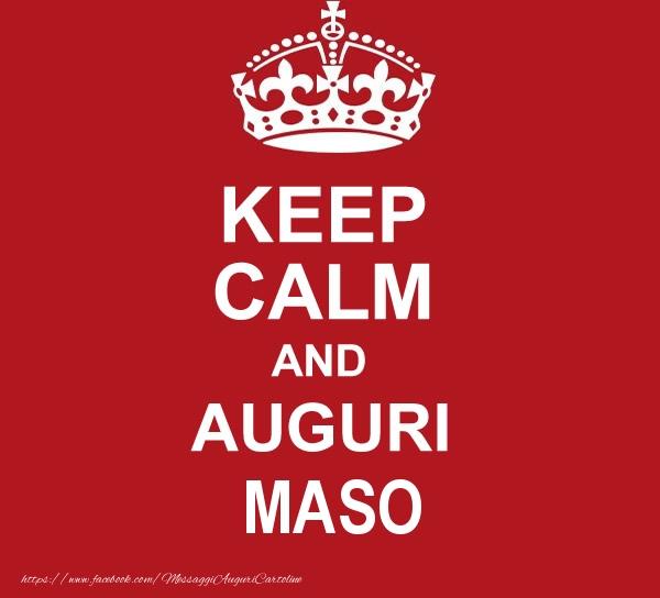 Cartoline di auguri - KEEP CALM AND AUGURI Maso!
