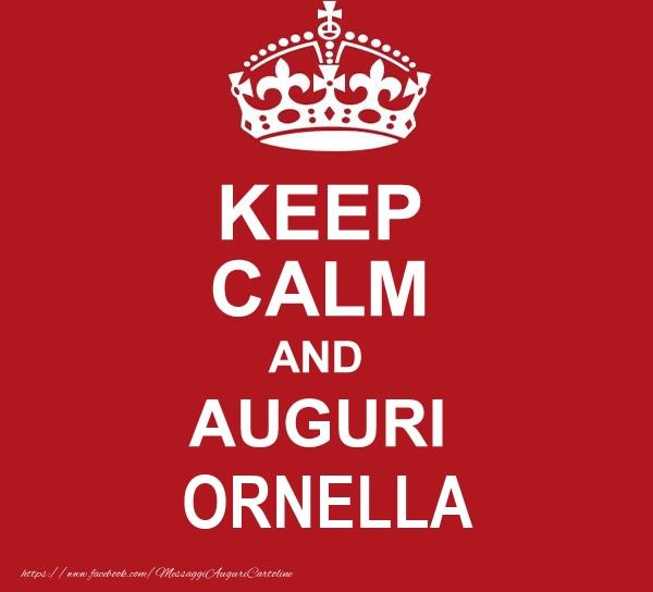 Cartoline di auguri - KEEP CALM AND AUGURI Ornella!