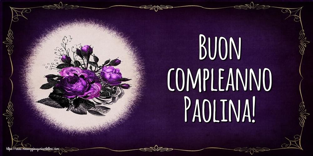 Cartoline di auguri - Buon compleanno Paolina!