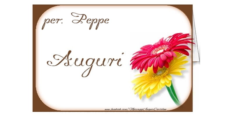 Cartoline di auguri - Auguri, Peppe
