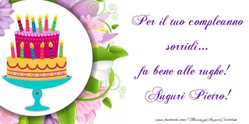 Cartoline di auguri - Per il tuo compleanno sorridi... fa bene alle rughe! Pietro