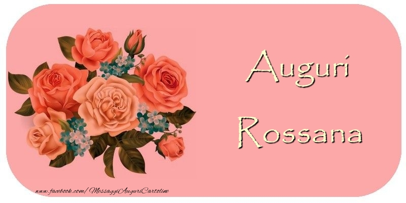 Cartoline di auguri - Auguri Rossana