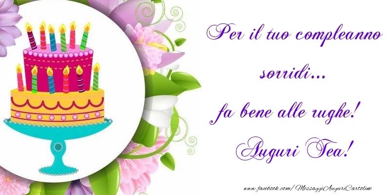 Cartoline di auguri - Per il tuo compleanno sorridi... fa bene alle rughe! Tea