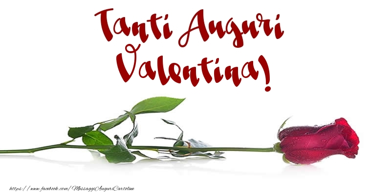 Cartoline di auguri - Tanti Auguri Valentina!