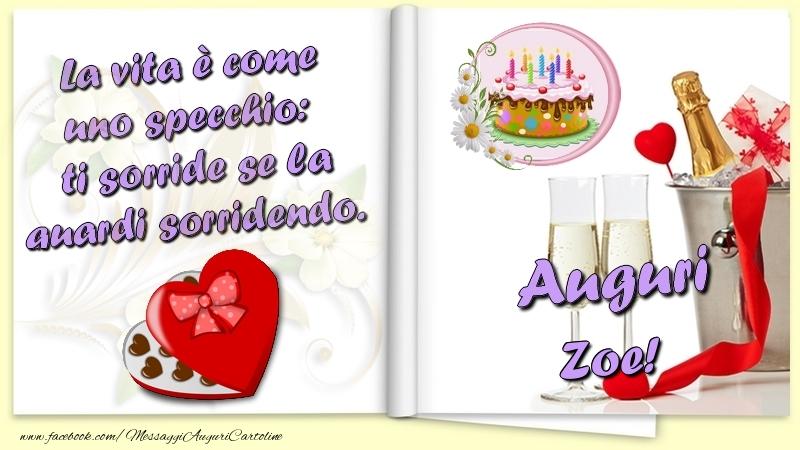 Cartoline di auguri - La vita è come uno specchio:  ti sorride se la guardi sorridendo. Auguri Zoe