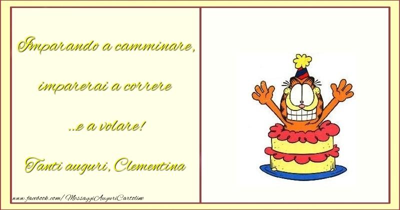 Cartoline per bambini - Imparando a camminare, imparerai a correre …e a volare! Clementina