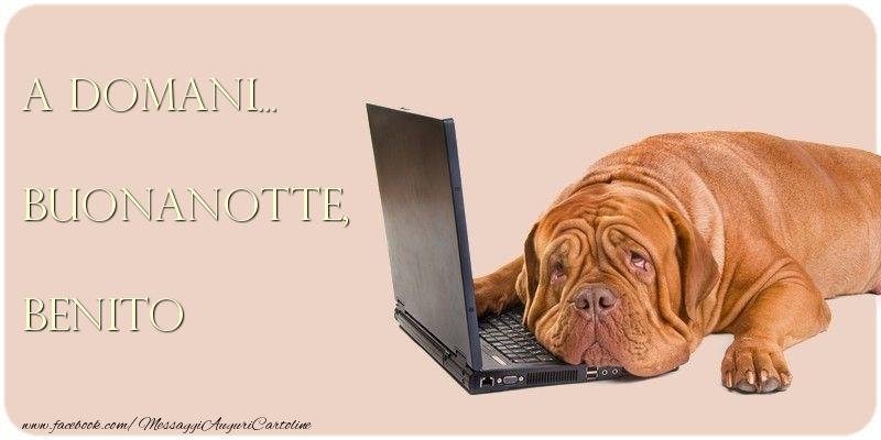 Cartoline di buonanotte - A domani... Buonanotte, Benito