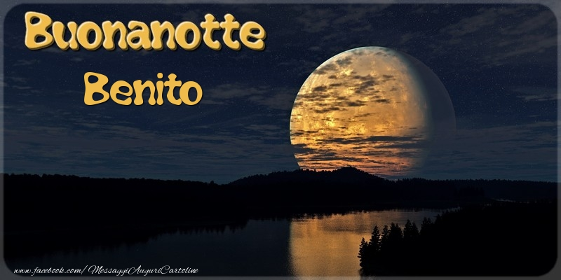 Cartoline di buonanotte - Buonanotte Benito