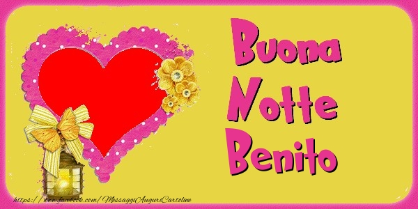 Cartoline di buonanotte - Buona Notte Benito