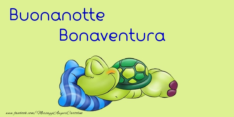 Cartoline di buonanotte - Buonanotte Bonaventura
