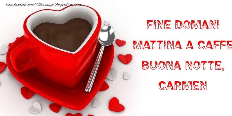 Cartoline di buonanotte - Fine domani mattina a caffe Buona Notte, Carmen
