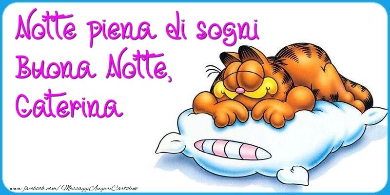 Cartoline di buonanotte - Notte piena di sogni Buona Notte, Caterina
