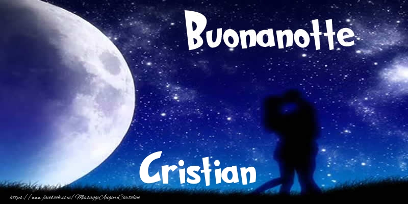 Cartoline di buonanotte - Buonanotte Cristian!