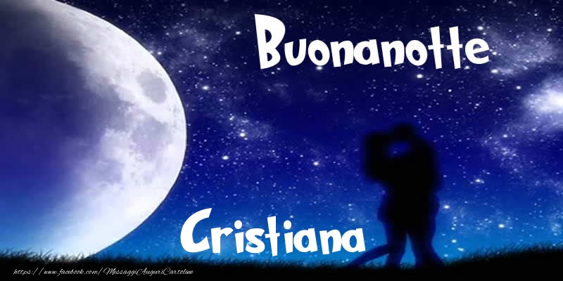 Cartoline di buonanotte - Buonanotte Cristiana!