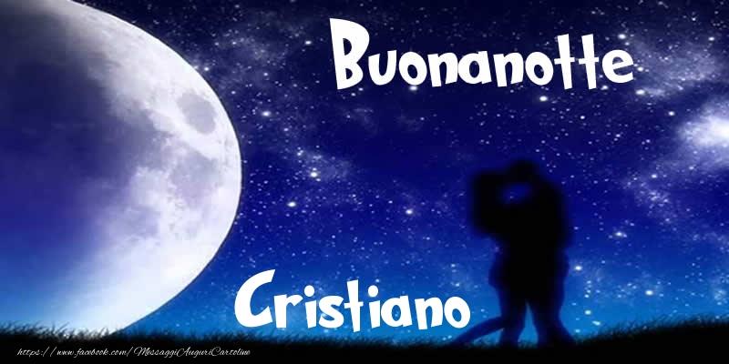 Cartoline di buonanotte - Buonanotte Cristiano!