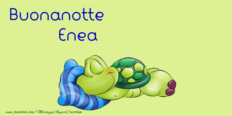 Cartoline di buonanotte - Buonanotte Enea