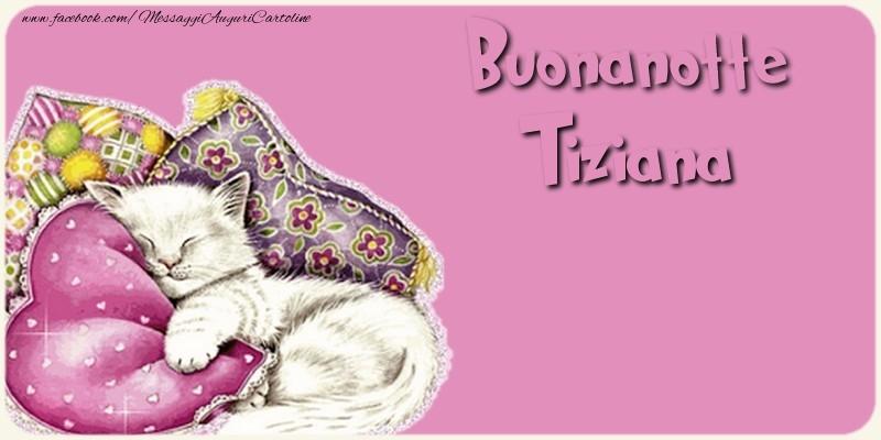 Famoso Buonanotte Tiziana - Cartoline di buonanotte per Tiziana  VF49