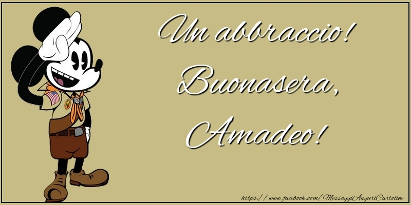Cartoline di buonasera - Un abbraccio! Buonasera, Amadeo