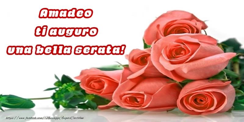 Cartoline di buonasera - Rose per Amadeo ti auguro una bella serata!