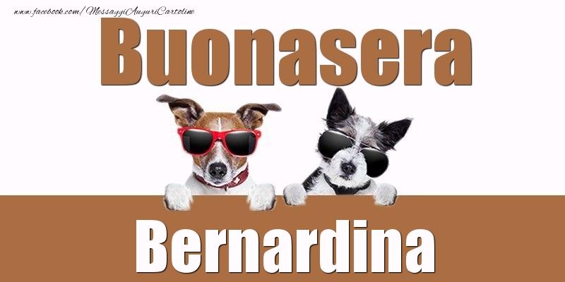 Cartoline di buonasera - Buonasera Bernardina