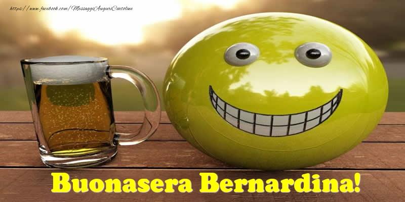 Cartoline di buonasera - Buonasera Bernardina!