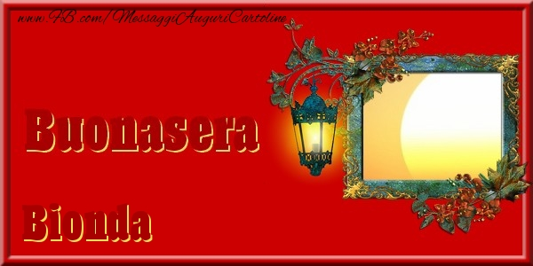 Cartoline di buonasera - Buonasera Bionda
