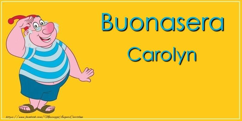 Cartoline di buonasera - Buonasera Carolyn