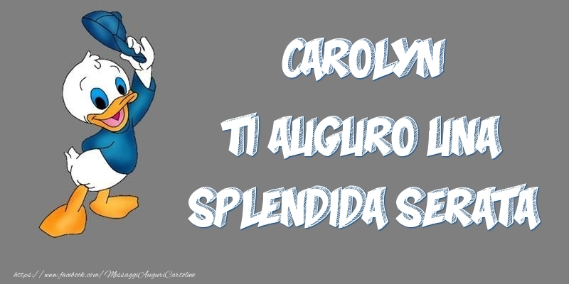 Cartoline di buonasera - Carolyn ti auguro una splendida serata