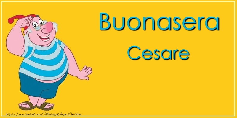 Cartoline di buonasera - Buonasera Cesare