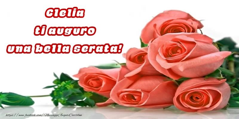 Cartoline di buonasera - Rose per Clelia ti auguro una bella serata!